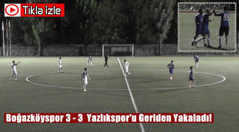Boğazköyspor 3 – 3  Yazlıkspor'u Geriden Yakaladı!