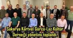 Sakarya Kartvel Gürcü-Laz Kültür Derneği yönetimi toplandı.