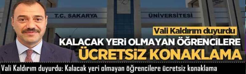 Vali Kaldırım duyurdu: Kalacak yeri olmayan öğrencilere ücretsiz konaklama