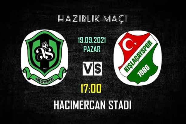 Kışlaçayspor ile Sapanca Akçayspor hazırlık maçı oynayacak.