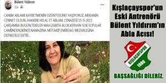 Kışlaçayspor'un Eski Antrenörü Bülent Yıldırım'ın Abla Acısı!