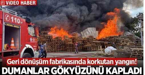 Geri dönüşüm fabrikasında korkutan yangın!