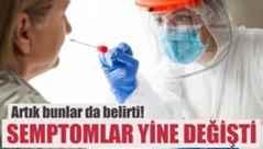 Koronavirüsün belirtileri yine değişti!