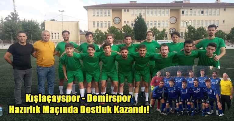 Kışlaçayspor – Demirspor Hazırlık Maçında Dostluk Kazandı!
