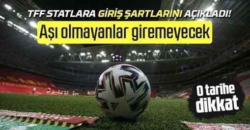 Türkiye Futbol Federasyonu statlara giriş şartlarını açıkladı!