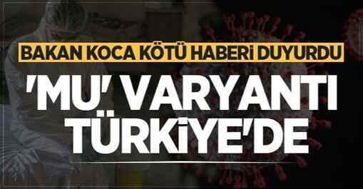 Türkiye'de 'Mu' varyantı tespit edildi!