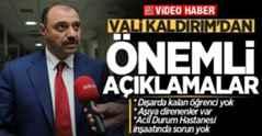 Vali Kaldırım'dan aşı, yurt ve Acil Durum Hastanesi açıklaması