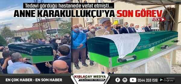 Başkan İsmail Karakullukçu'dan annesine son görev..