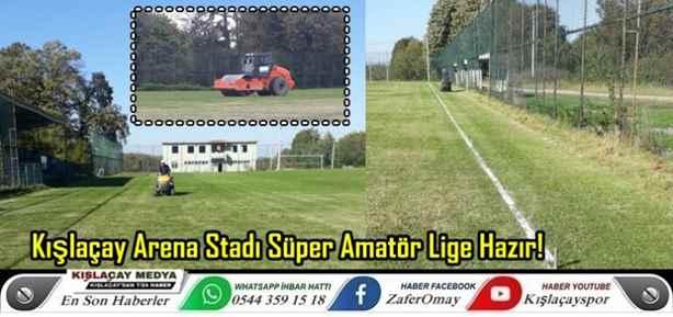 Kışlaçay Arena Stadı Süper Amatör Lige Hazır!