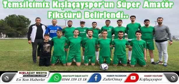 Temsilcimiz Kışlaçayspor'un Süper Amatör Fikstürü Belirlendi..