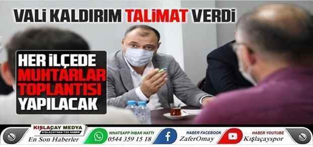 Vali Kaldırım'dan İlçelerde muhtarlar toplantısı talimatı.
