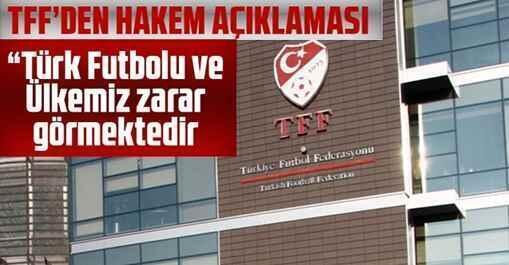 """TFF'den Hakem Açıklaması; """"Türk Futbolu Zarar Görmektedir"""""""