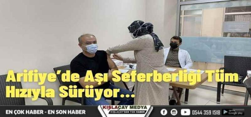 Arifiye'de Aşı Seferberliği Tüm Hızıyla Sürüyor…